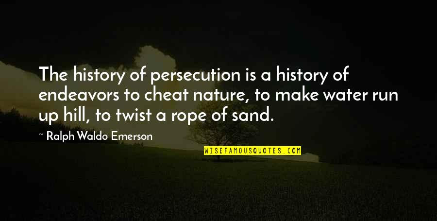 Personality Cult Quotes By Ralph Waldo Emerson: The history of persecution is a history of