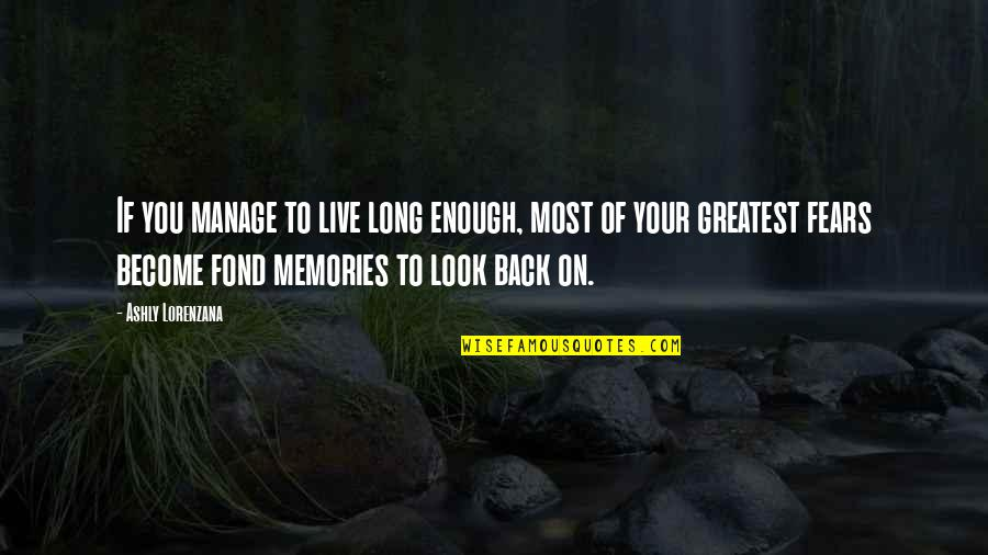 Personality Growth Quotes By Ashly Lorenzana: If you manage to live long enough, most