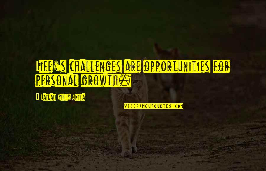 Personality Growth Quotes By Lailah Gifty Akita: Life's challenges are opportunities for personal growth.
