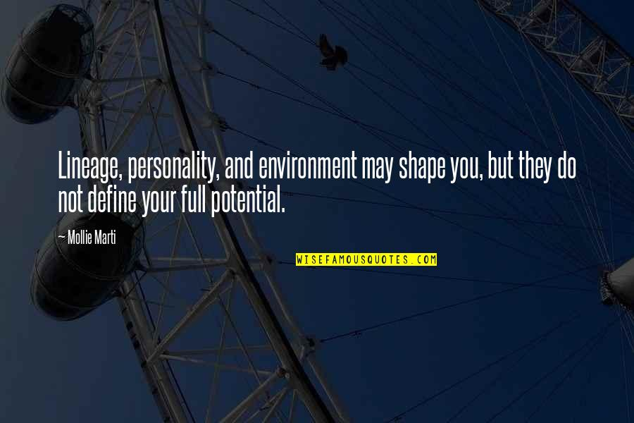 Personality Growth Quotes By Mollie Marti: Lineage, personality, and environment may shape you, but