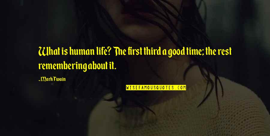 Perspicuousness Quotes By Mark Twain: What is human life? The first third a