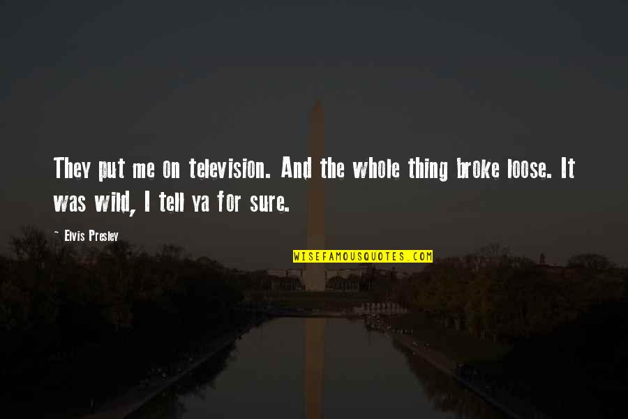 Peshawar Terror Attack Quotes By Elvis Presley: They put me on television. And the whole