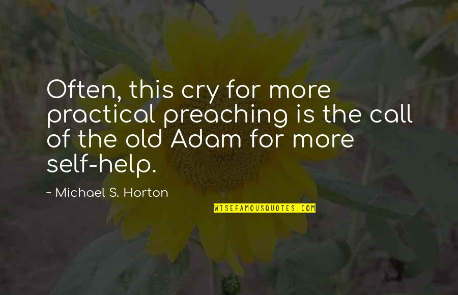 Pest Inspection Quotes By Michael S. Horton: Often, this cry for more practical preaching is