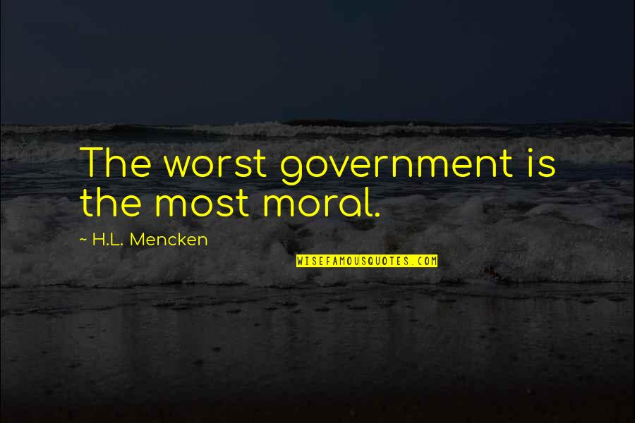 Peter Blake Pop Art Quotes By H.L. Mencken: The worst government is the most moral.