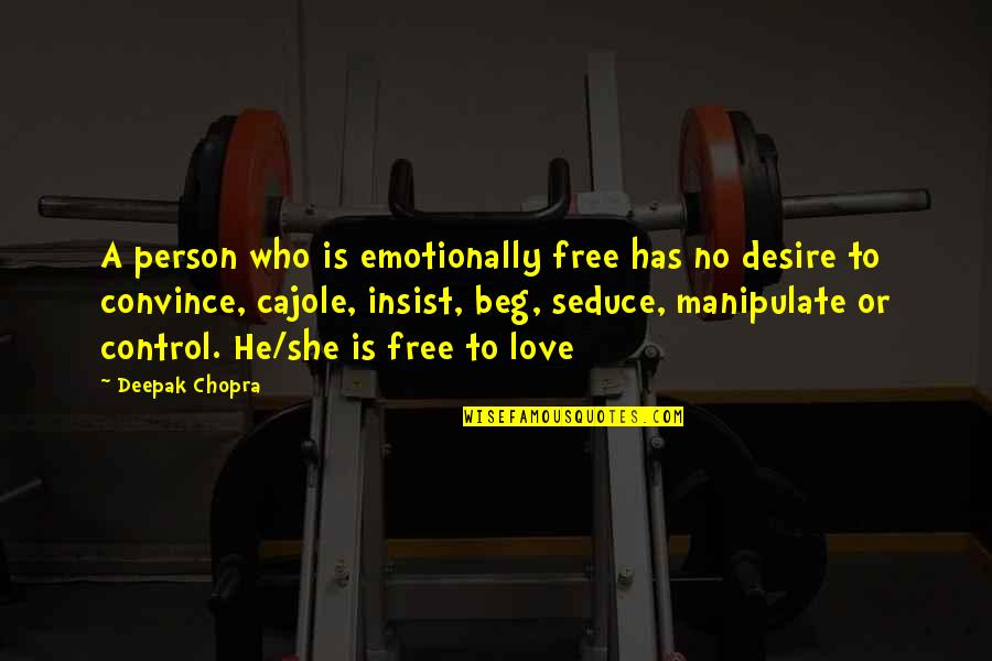 Peter Kay Slimming World Quotes By Deepak Chopra: A person who is emotionally free has no