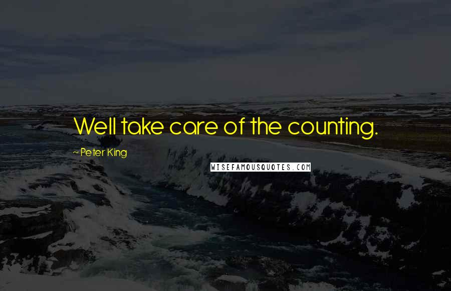 Peter King quotes: Well take care of the counting.