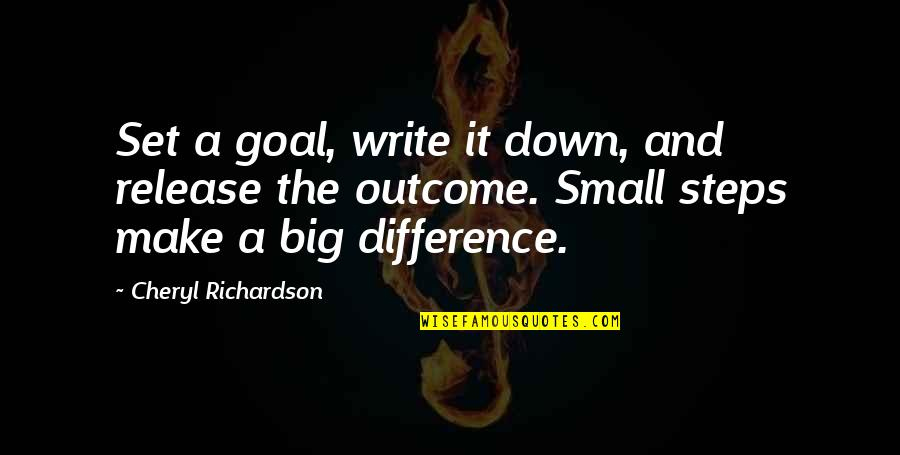 Petrichord Quotes By Cheryl Richardson: Set a goal, write it down, and release