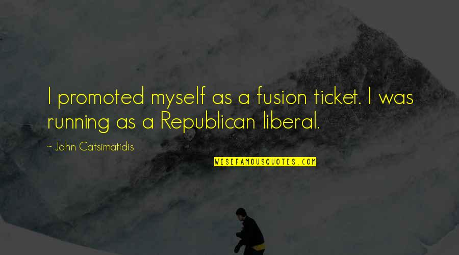 Petrichord Quotes By John Catsimatidis: I promoted myself as a fusion ticket. I