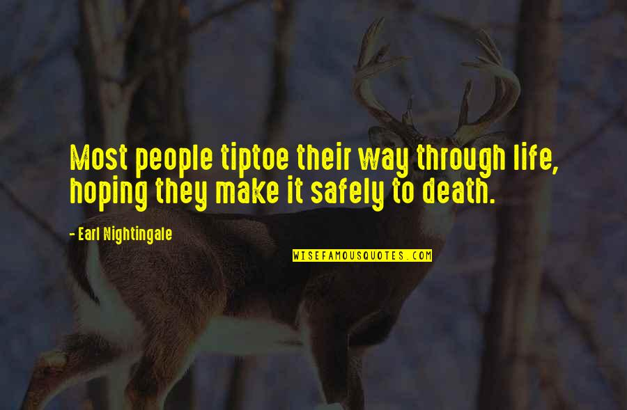 Petronius Quotes By Earl Nightingale: Most people tiptoe their way through life, hoping