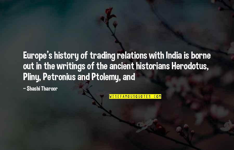 Petronius Quotes By Shashi Tharoor: Europe's history of trading relations with India is