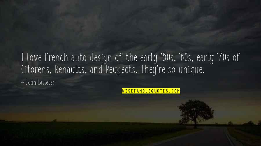 Peugeots Quotes By John Lasseter: I love French auto design of the early