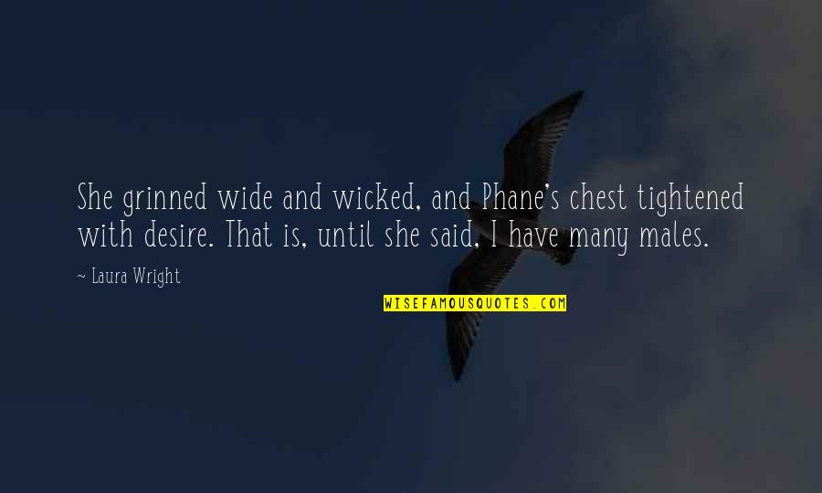 Phane's Quotes By Laura Wright: She grinned wide and wicked, and Phane's chest