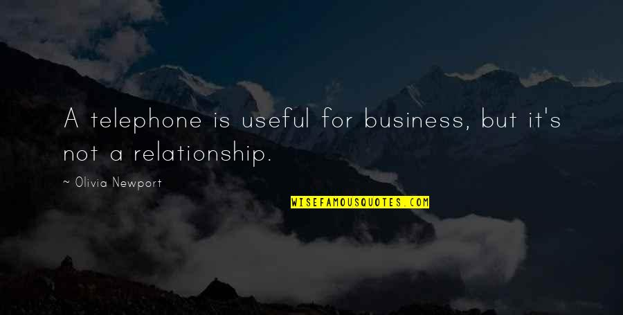 Phase Iv Quotes By Olivia Newport: A telephone is useful for business, but it's