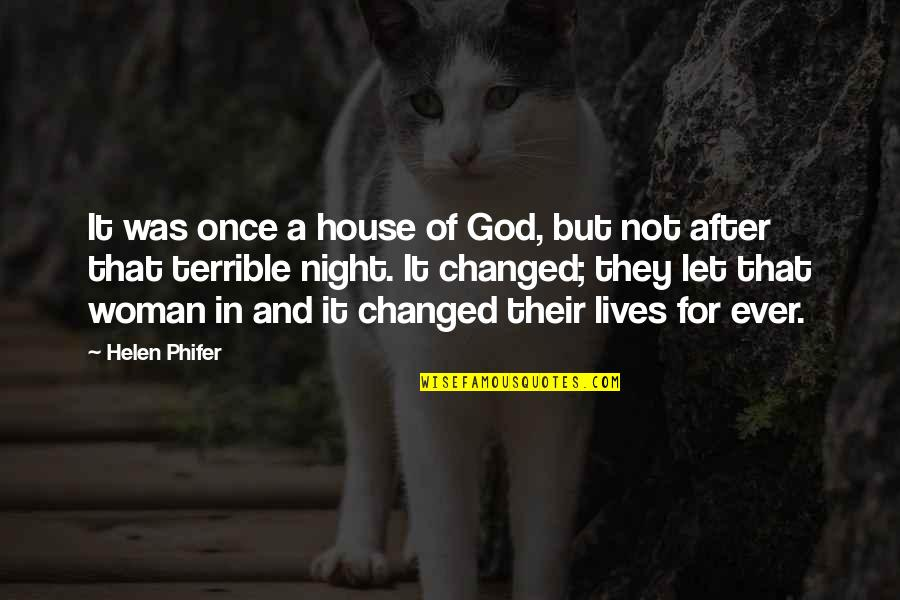 Phifer Quotes By Helen Phifer: It was once a house of God, but
