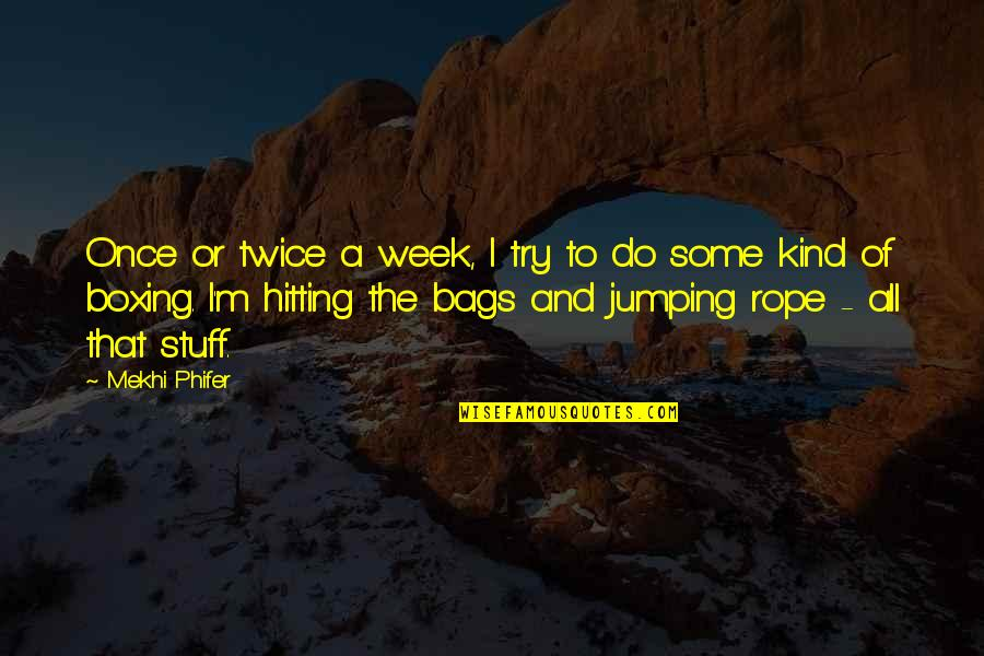 Phifer Quotes By Mekhi Phifer: Once or twice a week, I try to