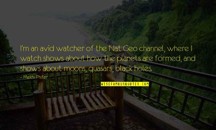 Phifer Quotes By Mekhi Phifer: I'm an avid watcher of the Nat Geo