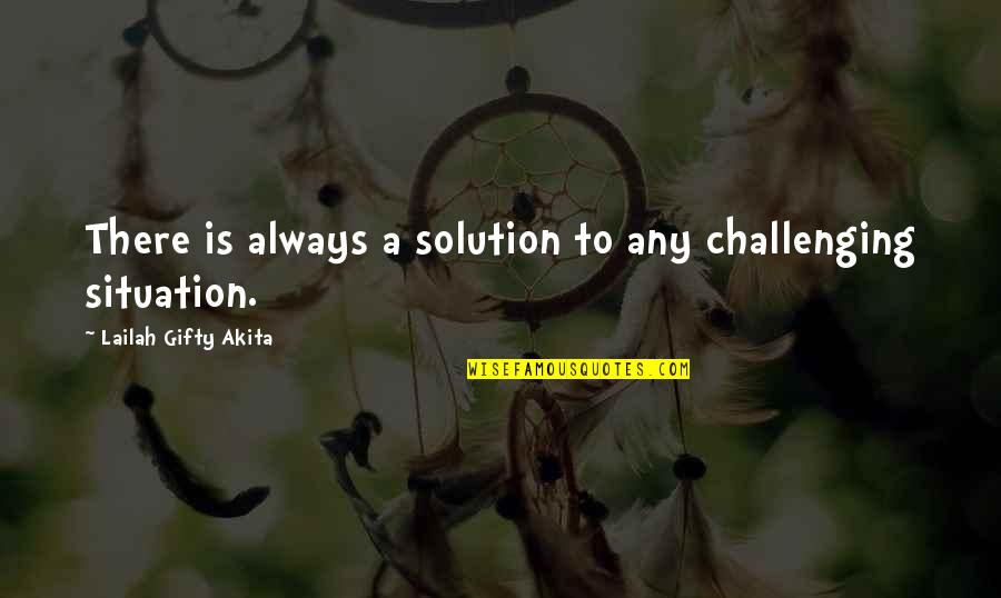 Philadelphia Convention 1787 Quotes By Lailah Gifty Akita: There is always a solution to any challenging