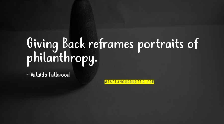 Philanthropy Inspirational Quotes By Valaida Fullwood: Giving Back reframes portraits of philanthropy.