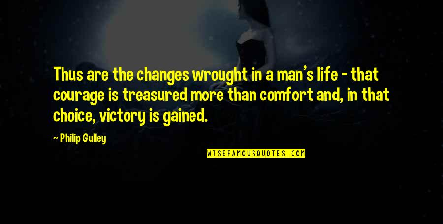 Philip Gulley Quotes By Philip Gulley: Thus are the changes wrought in a man's