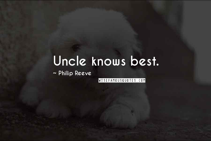 Philip Reeve quotes: Uncle knows best.