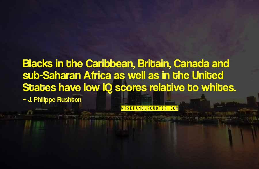 Philippe Rushton Quotes By J. Philippe Rushton: Blacks in the Caribbean, Britain, Canada and sub-Saharan