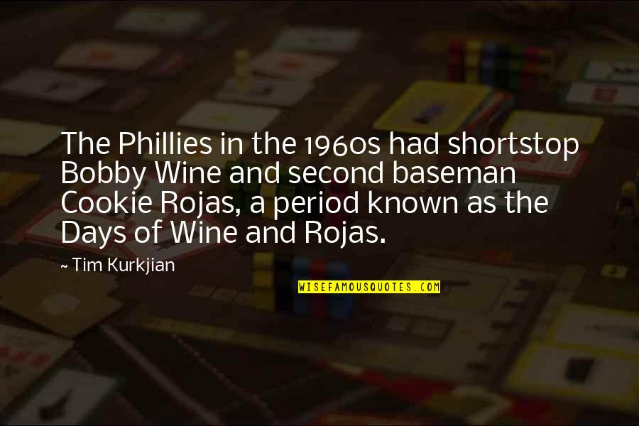 Phillies Quotes By Tim Kurkjian: The Phillies in the 1960s had shortstop Bobby