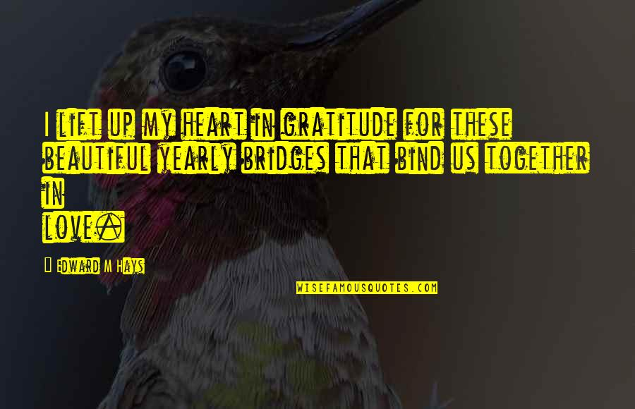 Phillip C Mcgraw Quotes By Edward M Hays: I lift up my heart in gratitude for