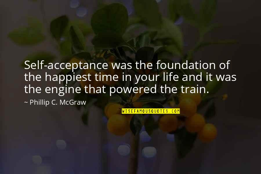 Phillip C Mcgraw Quotes By Phillip C. McGraw: Self-acceptance was the foundation of the happiest time