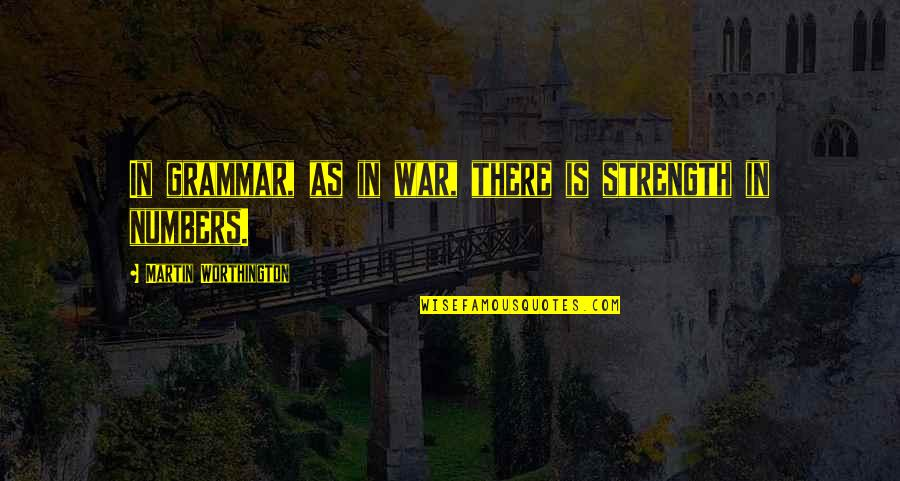 Philology Quotes By Martin Worthington: In grammar, as in war, there is strength