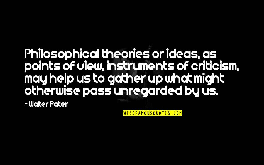 Philosophical Ideas And Quotes By Walter Pater: Philosophical theories or ideas, as points of view,