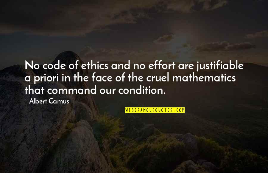 Philosophy And Mathematics Quotes By Albert Camus: No code of ethics and no effort are