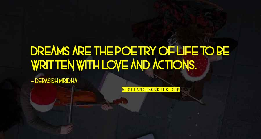 Philosophy Of Love Quotes By Debasish Mridha: Dreams are the poetry of life to be