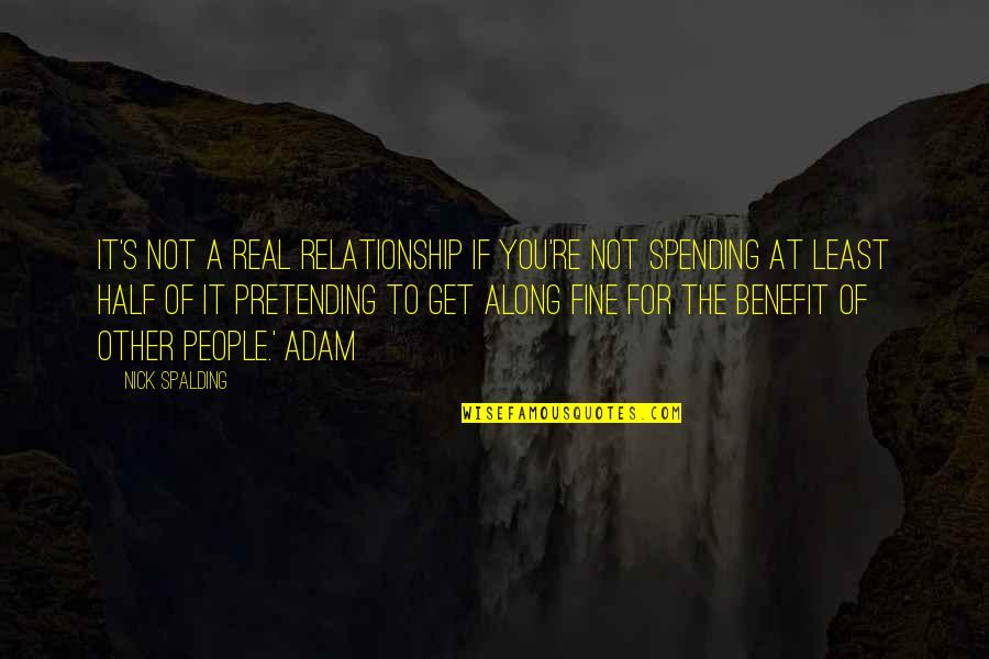 Philosophywith Quotes By Nick Spalding: It's not a real relationship if you're not