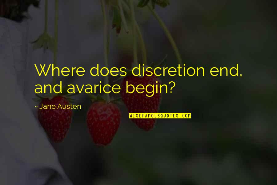 Phone Booths Quotes By Jane Austen: Where does discretion end, and avarice begin?