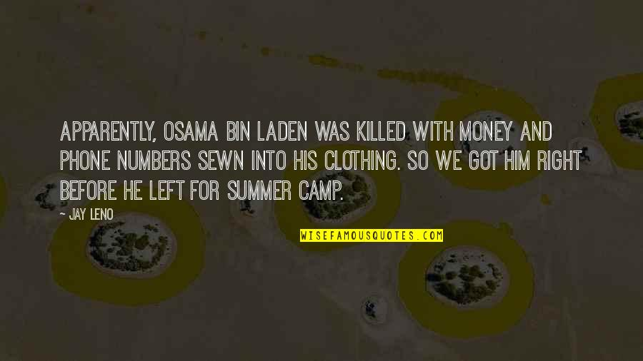 Phone Numbers Quotes By Jay Leno: Apparently, Osama bin Laden was killed with money