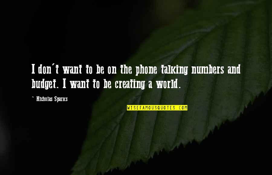 Phone Numbers Quotes By Nicholas Sparks: I don't want to be on the phone
