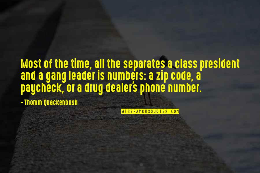 Phone Numbers Quotes By Thomm Quackenbush: Most of the time, all the separates a