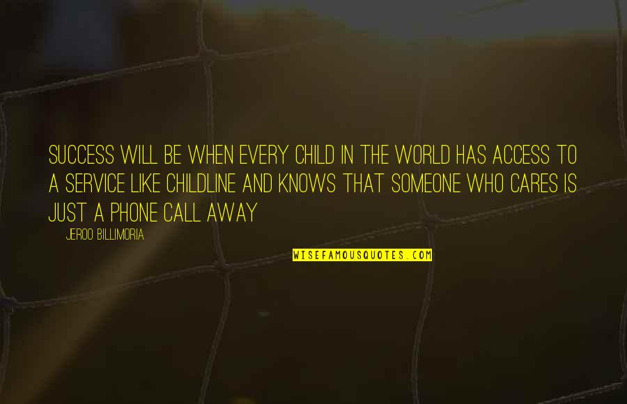 Phones No Phone Quotes By Jeroo Billimoria: Success will be when every child in the