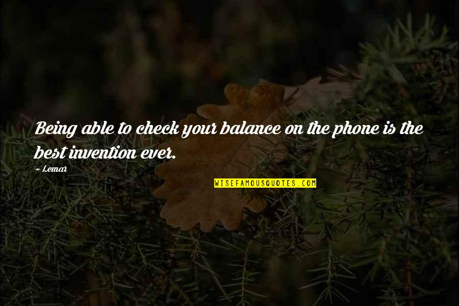 Phones No Phone Quotes By Lemar: Being able to check your balance on the