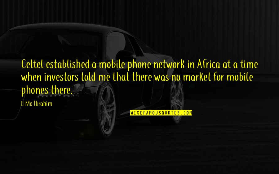 Phones No Phone Quotes By Mo Ibrahim: Celtel established a mobile phone network in Africa