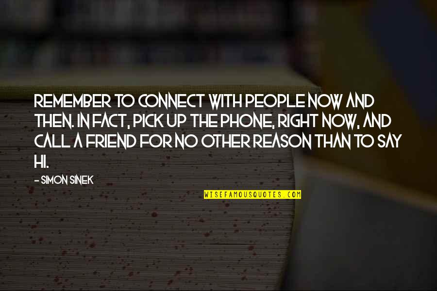 Phones No Phone Quotes By Simon Sinek: Remember to connect with people now and then.