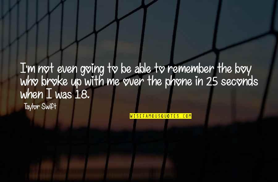 Phones No Phone Quotes By Taylor Swift: I'm not even going to be able to