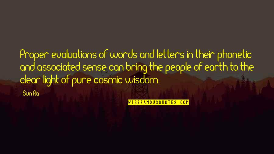 Phonetic Quotes By Sun Ra: Proper evaluations of words and letters in their