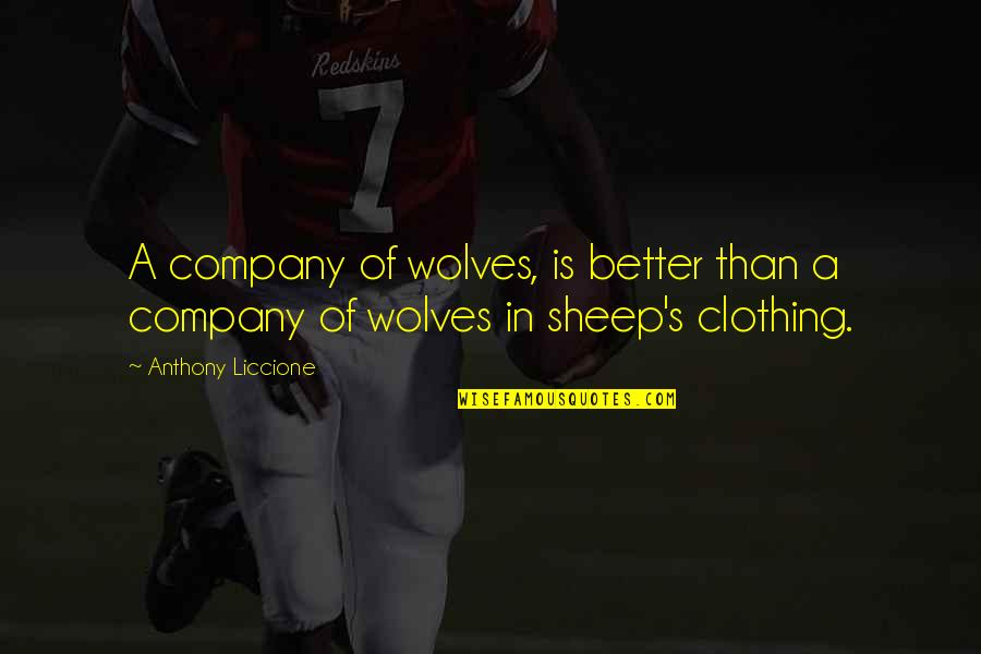 Phony Quotes By Anthony Liccione: A company of wolves, is better than a