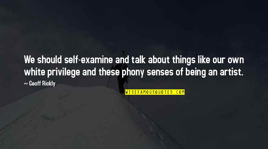 Phony Quotes By Geoff Rickly: We should self-examine and talk about things like