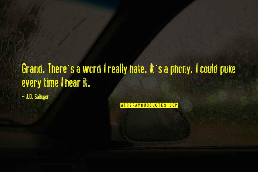 Phony Quotes By J.D. Salinger: Grand. There's a word I really hate. It's
