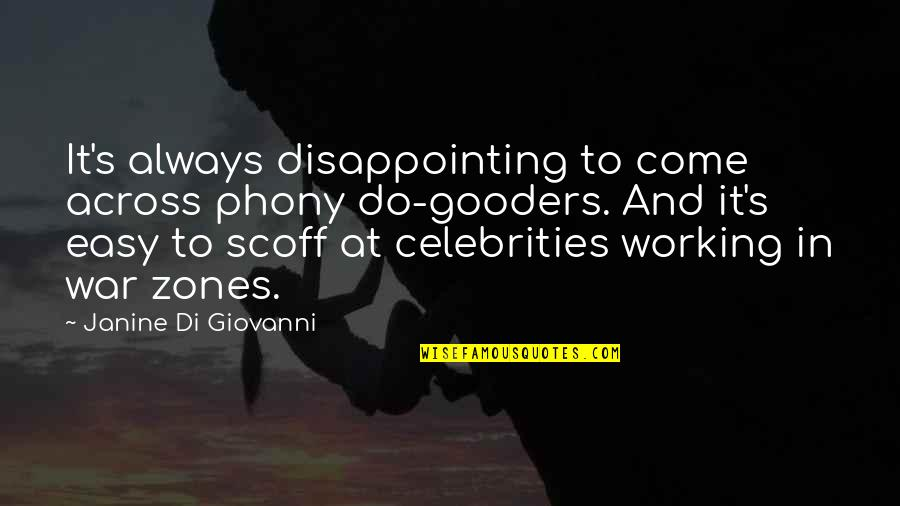 Phony Quotes By Janine Di Giovanni: It's always disappointing to come across phony do-gooders.