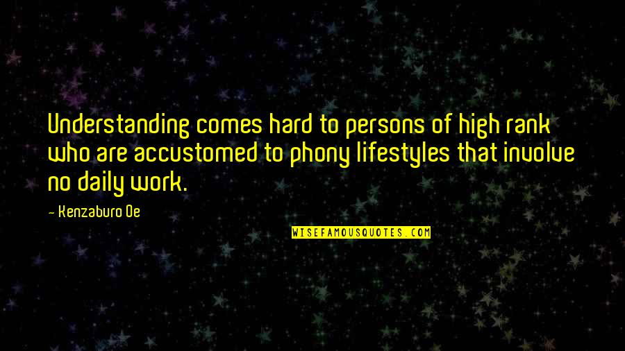 Phony Quotes By Kenzaburo Oe: Understanding comes hard to persons of high rank