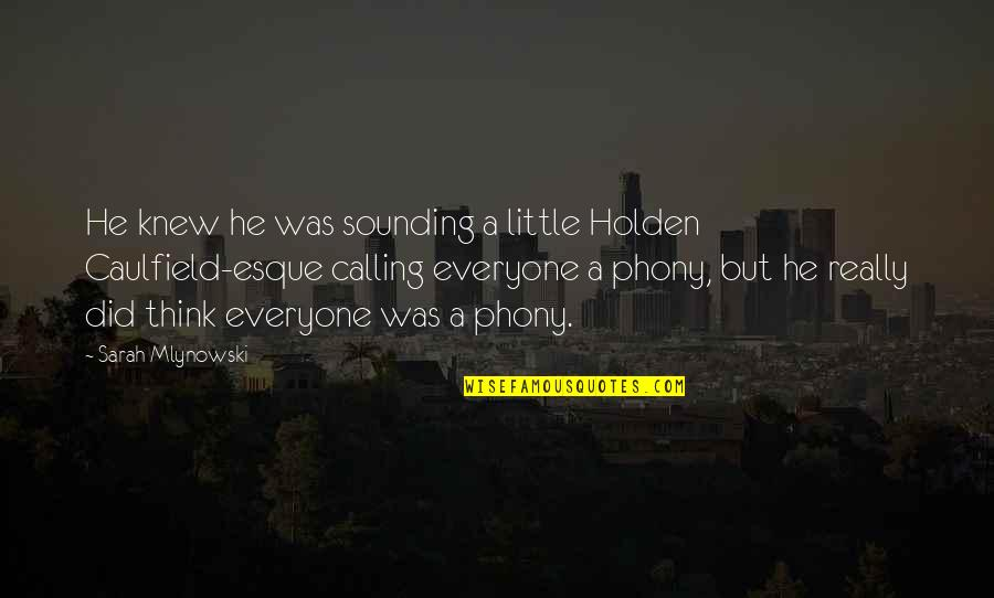 Phony Quotes By Sarah Mlynowski: He knew he was sounding a little Holden