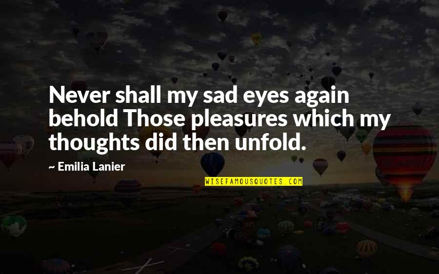 Phosalone Quotes By Emilia Lanier: Never shall my sad eyes again behold Those